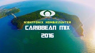 Nightfonix & HombieZunter | Caribbean Mix 2016