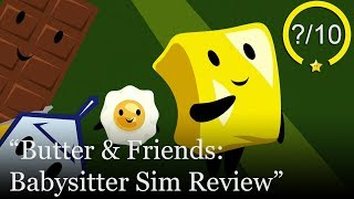 Butter & Friends: Babysitter Sim Review [PS4] (Video Game Video Review)