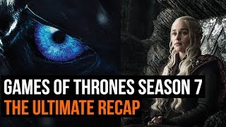 The Ultimate Game Of Thrones Season 7 Recap Youtube