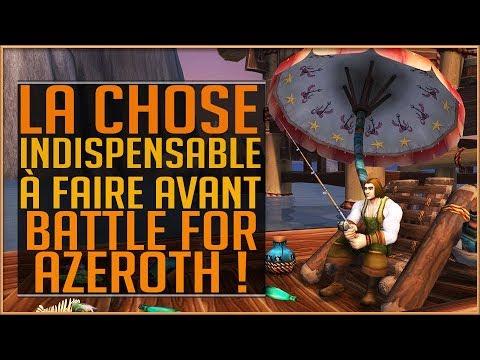 LA CHOSE INDISPENSABLE A FAIRE AVANT BATTLE FOR AZEROTH