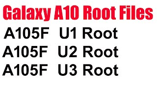 A105F root file | galaxy A10 Root file | How to root A105F u1 | A105F u2 root | A105F U3 Root