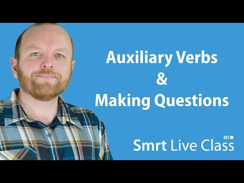 Auxiliary Verbs & Making Questions - Intermediate English with Mark #7