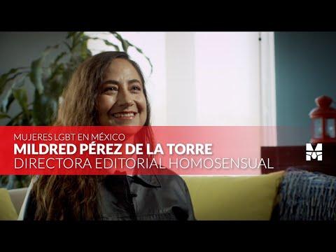 Mujeres LGBT+ en México: Mildred Pérez de la Torre 🏳️🌈 Homosensual