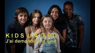 Kids United - J'ai demandé à la lune (Video Clip Edit)