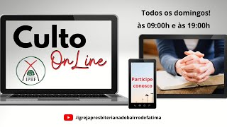 Culto Matutino - IP Bairro de Fátima - 30/08/2020.