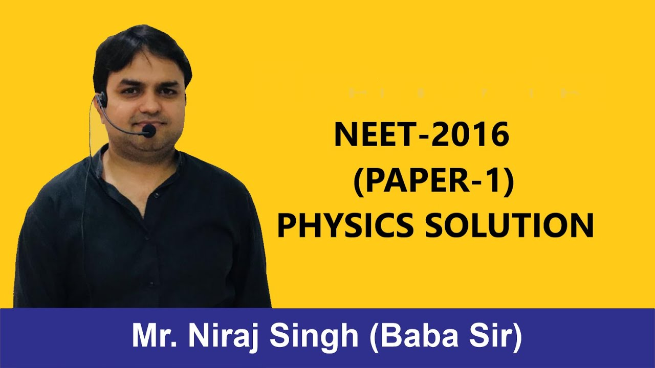 NEET 2016 (PAPER-1)PHYSICS SOLUTION