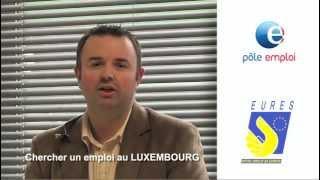 Comment rechercher un emploi au Luxembourg ou travailler au Luxembourg.