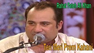 Watch Rahat Fateh Ali Khan Teri Meri video
