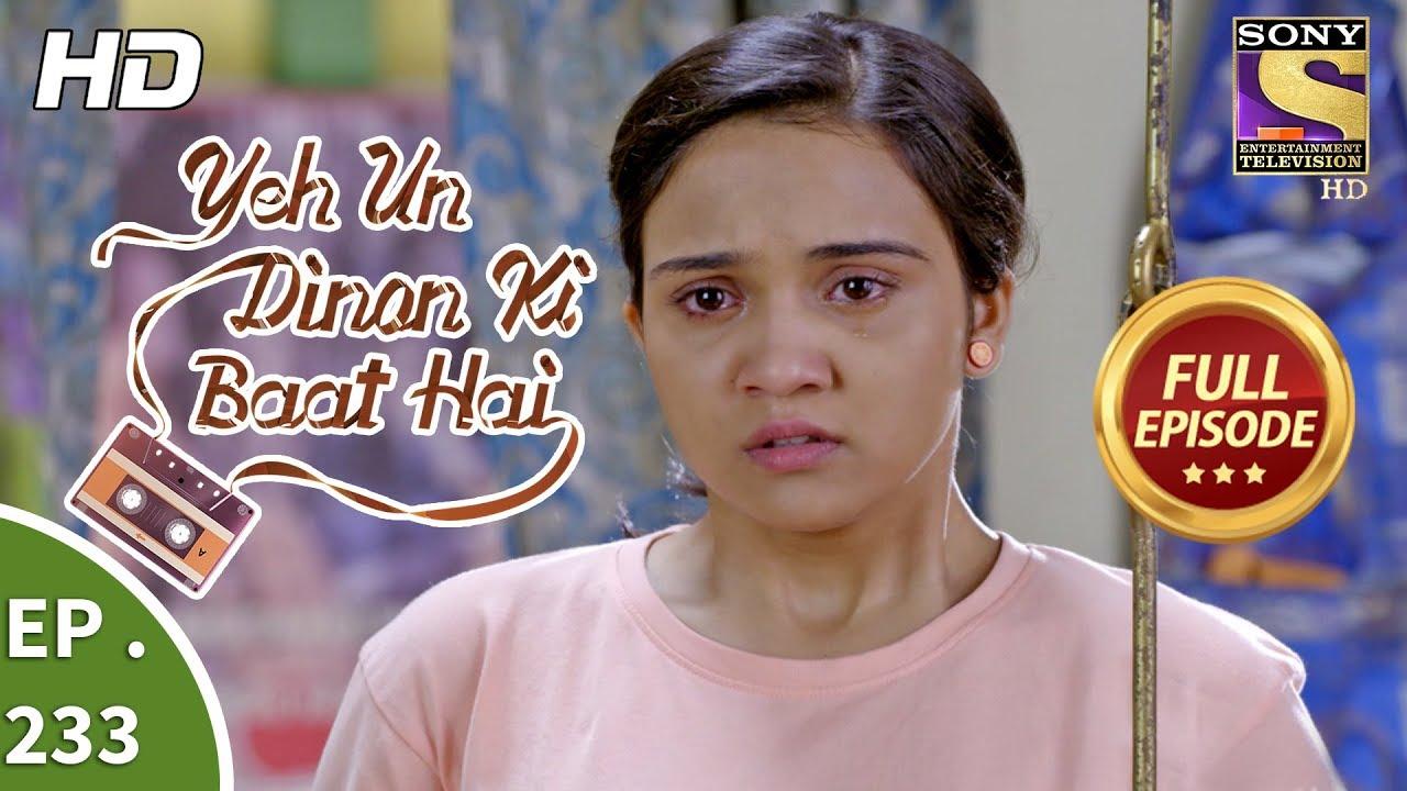 Download Yeh Un Dinon Ki Baat Hai - Ep 233 - Full Episode - 25th July, 2018