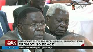 Matiang'i calls for peace along Nandi - Kisumu county border
