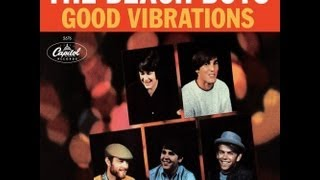 The Beach Boys.  Good Vibrations.