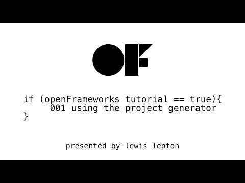 openFrameworks tutorial - 001 using the project generator