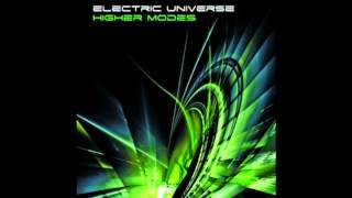 Electric Universe - Higher Modes (Full album) - 76 Minutes finest Psytrance