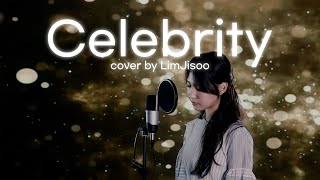 아이유(IU) - Celebrity  COVER by LIM JISOO(임지수)