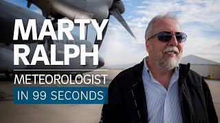 Meteorologist Marty Ralph in 99 seconds