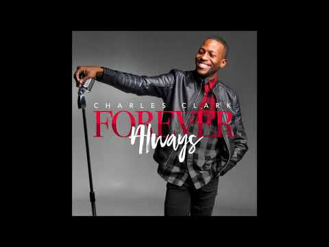 Charles Clark - Forever Always (AUDIO ONLY)