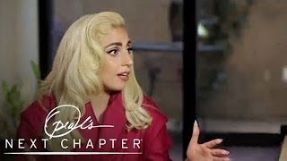Lady Gaga's Greatest Fear and Creative Process | Oprah's Next Chapter | Oprah Winfrey Network