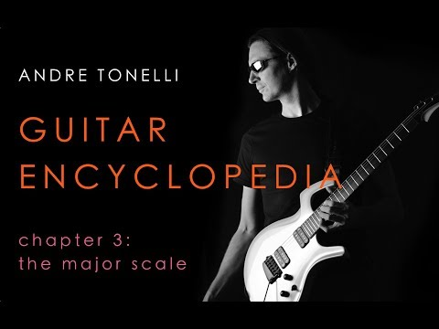 Guitar Encyclopedia Chapter 3 - The Major Scale