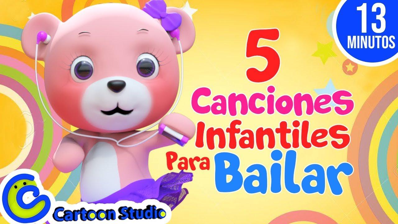 Canciones Infantiles Para Bailar Vídeos Infantiles Para Niños Música Para Niños Youtube