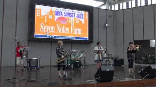 """Seven Notes Farm ""3 MIYA SUN SET JAZZ へ登場!"