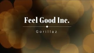 Gorillaz - Feel Good Inc. (Lyric Video) [HD] [HQ]