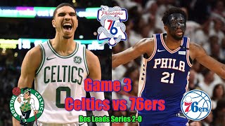 Celtics vs 76ers Game 3 Live Reactions