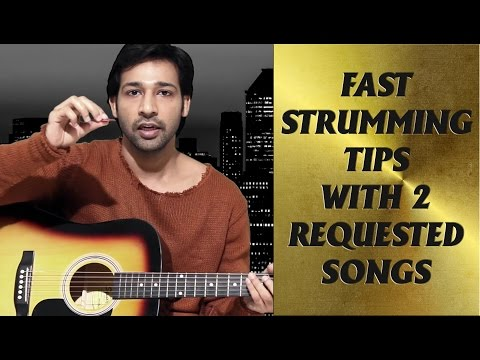 Fast Strumming Tips With 2 Requested Songs By VEER KUMAR
