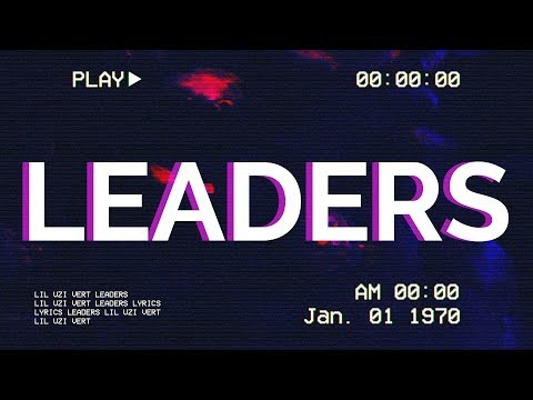 lil-uzi-vert---leaders-(lyrics)-ft.-nav