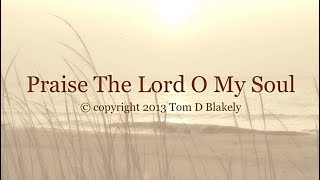 Praise The Lord O My Soul (New Gospel Song)