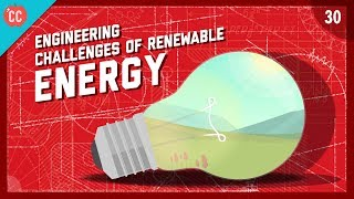 The Engineering Challenges of Renewable Energy: Crash Course Engineering #30