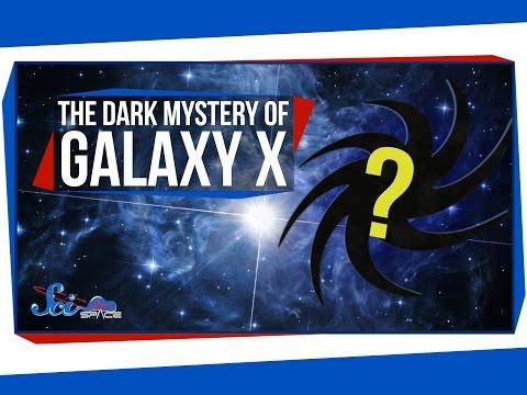 The Dark Mystery of Galaxy X