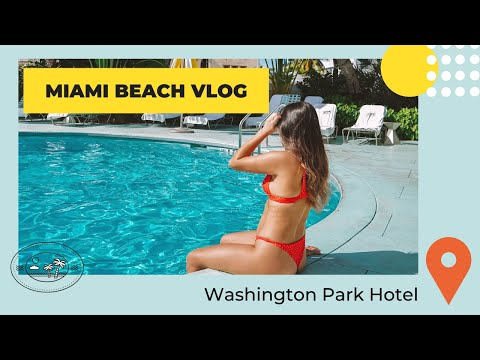 Washington Park Hotel | Miami Beach Vlog