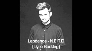 N.E.R.D - Lapdance (Dyro Bootleg) [FREE DOWNLOAD]