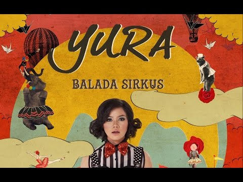 YURA - Balada Sirkus (Official Lyric Video)