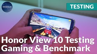 Honor View 10 Testing: Gaming Test, Battery Test and Benchmark