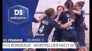 J3 : Girondins de Bordeaux - Montpellier HSC (1-0) / D1 Arkema