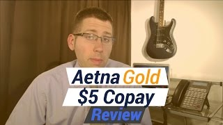 Aetna Gold $5 Copay Plan Review