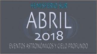 CIELO DE ABRIL 2018. HEMISFERIO SUR