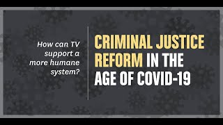 Criminal Justice Reform in the Age of COVID-19