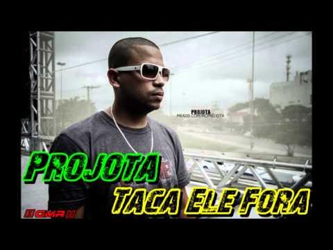 Projota Taca Ele Fora + Letra e Download (...)