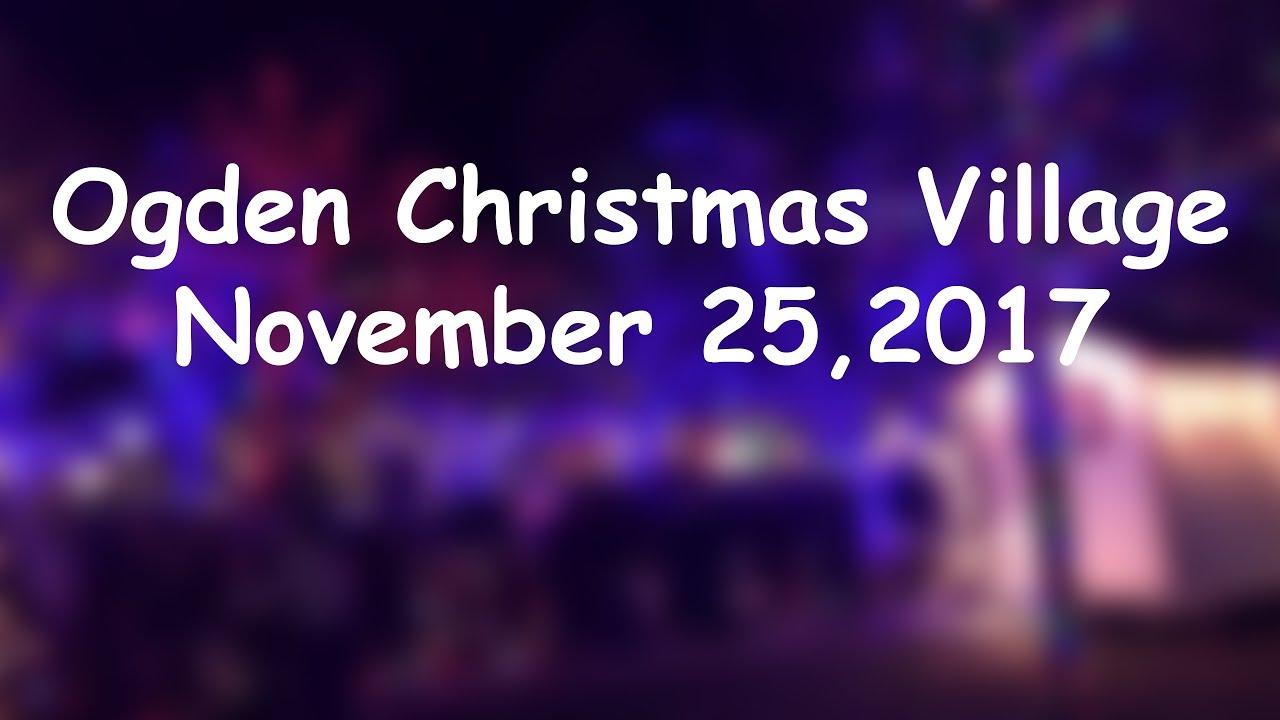 Ogden Christmas Village Opening Night! - YouTube