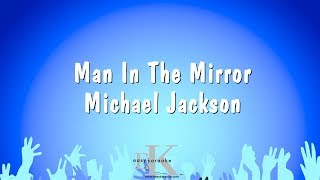 Man In The Mirror - Michael Jackson (Karaoke Version)