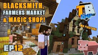 Blacksmith, Farmers Market & Magic Shop! | Truly Bedrock Season 2 [12] | Minecraft Bedrock SMP