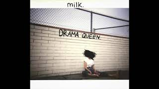 milk. - Drama Queen