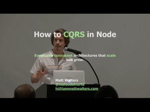 Matt Walters - How to CQRS in Node: Eventually Consistent, Unidirectional Systems with Microservices