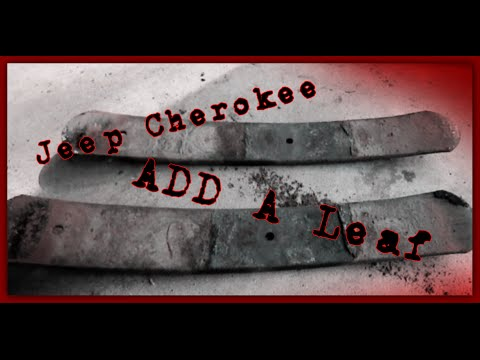 Add A Leaf --- 97 Jeep Cherokee ---