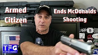 Armed Citizen Ends McDonalds Shooting - TheFireArmGuy