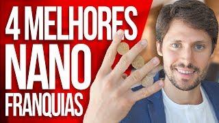 4 MELHORES NANO FRANQUIAS PARA VOCÊ INVESTIR!