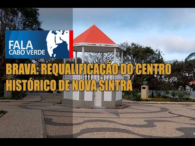 BRAVA: REQUALIFICAÇÃO DO CENTRO HISTÓRICO DE NOVA SINTRA