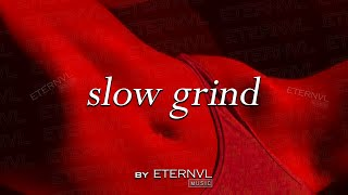 Slow Grind | A Sexual Mixtape ❤️